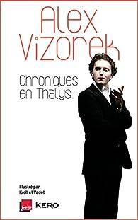 Chroniques en Thalys par Alex Vizorek