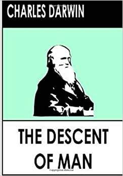 charles darwin essay the descent of man His two famous works were the origin of species and the descent of man [tags: charles darwin biography] 872 words (25 pages) better essays: charles robert darwin and his revolutionary ideas - charles robert darwin was born on february 12, 1809 in.