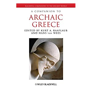 【クリックで詳細表示】A Companion to Archaic Greece (Blackwell Companions to the Ancient World) [Kindle版]