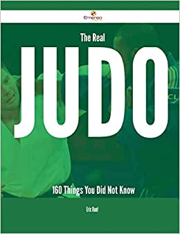 The Real Judo - 160 Things You Did Not Know