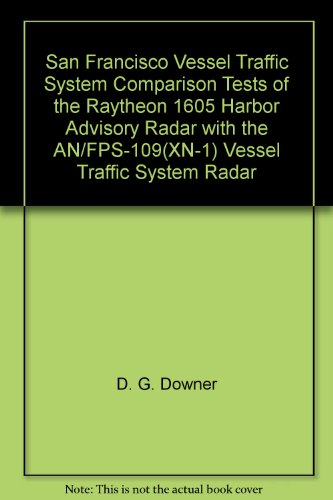 san-francisco-vessel-traffic-system-comparison-tests-of-the-raytheon-1605-harbor-advisory-radar-with