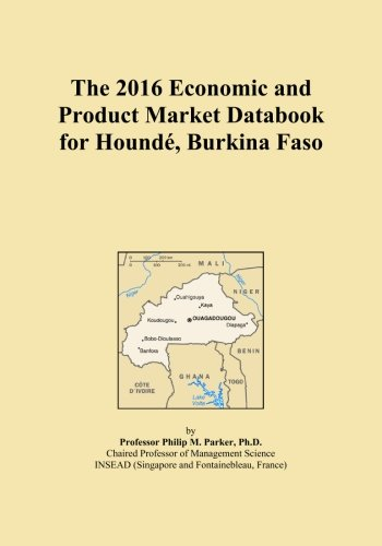 The 2016 Economic and Product Market Databook for Houndé, Burkina Faso PDF Download Free