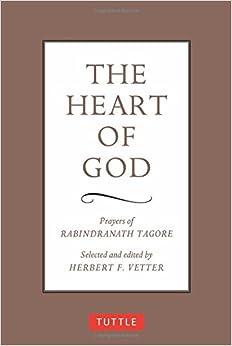 The Heart Of God Prayers Of Rabindranath Tagore border=