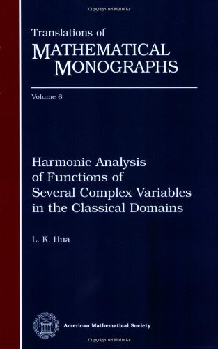 Harmonic Analysis Of Functions Of Several Complex Variables In The Classical Domains (Translations Of Mathematical Monographs)