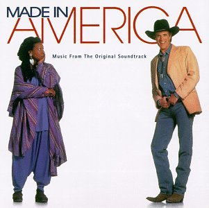 Made In America: Music From The Original Soundtrack by Mark Isham, Gloria Estefan, Keith Sweat, Del Tha Funkee Homosapien and Lisa Fischer