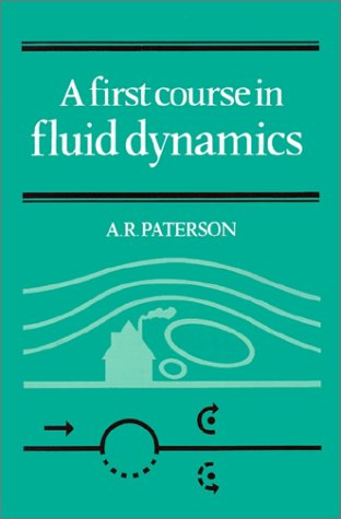 A First Course in Fluid Dynamics, A. R. Paterson