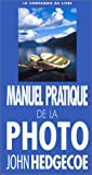 echange, troc John Hedgecoe - Manuel pratique de la photo
