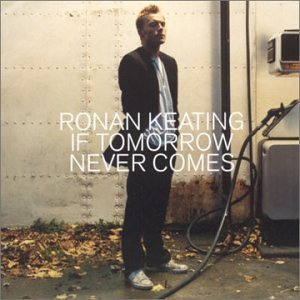 Ronan Keating - If Tomorrow Never Comes - England - Zortam Music