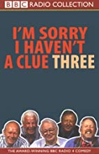 I'm Sorry I Haven't a Clue, Volume 3  by BBC Worldwide Narrated by Tim Brooke-Taylor, Barry Cryer, Willie Rushton, Graeme Garden