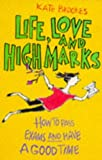 Life, Love and High Marks (0340670940) by Brookes, Kate