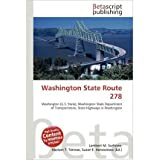 Washington State Route 278 [ WASHINGTON STATE ROUTE 278 ] BY Surhone, Lambert M ( Author ) Paperback on Feb-24...