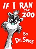 img - for If I Ran the Zoo   [IF I RAN THE ZOO] [Library Binding] book / textbook / text book