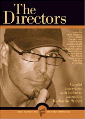 The Indie Filmmakers: The Directors