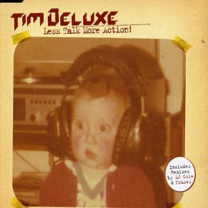 Tim Deluxe - Less Talk More Action! - Zortam Music