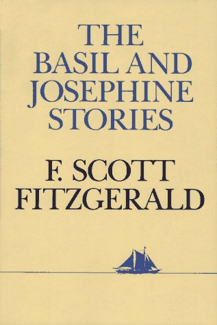 Basil and Josephine Stories, F. Scott Fitzgerald; Editor-Jackson R. Bryer; Editor-John Kuehl
