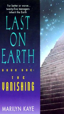 The Vanishing (Last on Earth, Book 1), Marilyn Kaye