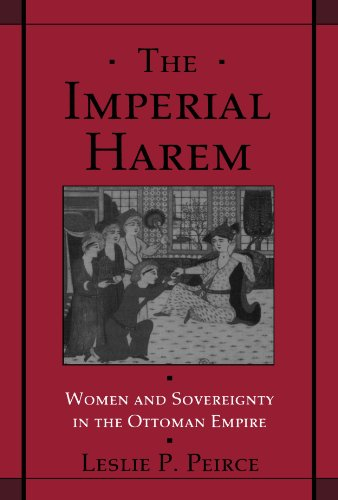 The Imperial Harem: Women and Sovereignty in the Ottoman Empire (Studies in Middle Eastern History) (Imperial Women compare prices)