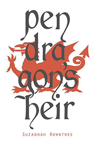Pendragon's Heir by Suzannah Rowntree ebook deal
