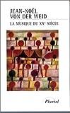 echange, troc Jean-Noël von der Weid - La musique du XXe siècle