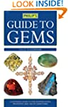 Philip's Guide to Gems, Stones and Cr...