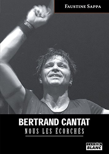 BERTRAND CANTAT Nous les écorchés