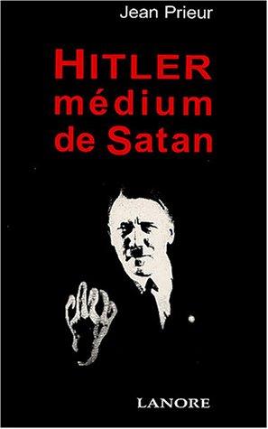 Hitler, médium de Satan