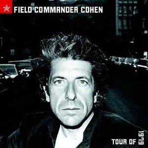 Leonard Cohen - Field Commander Cohen - 1979 Tour - Zortam Music
