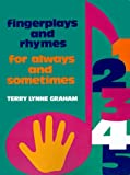 Fingerplays and Rhymes: For Always and Sometimes