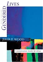 Gendered Lives Communication Gender and Culture with by Wood