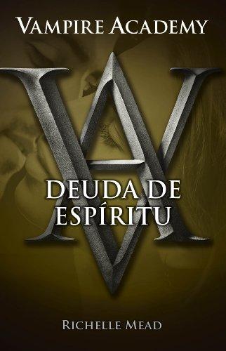 Richelle Mead - Vampire Academy 5. Deuda de espíritu