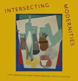 img - for Intersecting Modernities: Latin American Art from the Brillembourg Capriles Collection (Museum of Fine Arts, Houston) book / textbook / text book