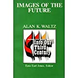 img - for Images of the Future: Into Our Third Century book / textbook / text book