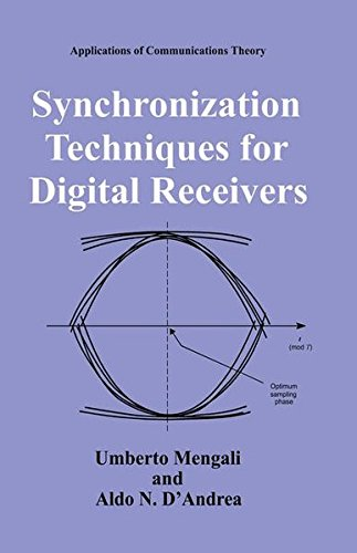 Synchronization Techniques for Digital Receivers (Applications of Communications Theory), by Umberto Mengali