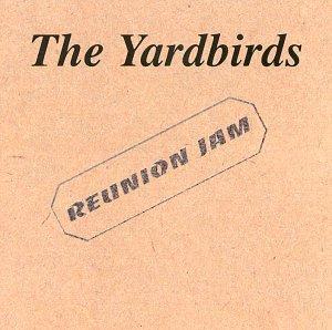 The Yardbirds - Yardbirds Reunion Jam - Zortam Music