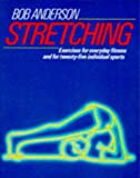 Stretching (Pelham practical sports) (072071351X) by Anderson, Bob