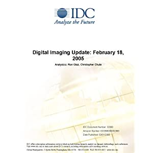 Digital Imaging Update: February 18, 2005 IDC and Ron Glaz