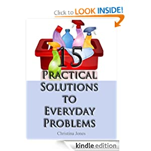 Free Kindle Book: 15 Practical Solutions To Everyday Problems, by Christina Jones