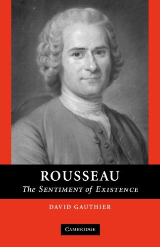 Rousseau: The Sentiment of Existence, DAVID GAUTHIER