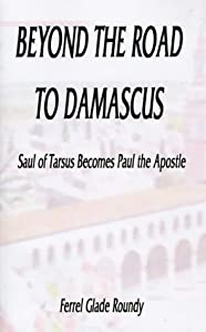 Saul to Paul Craft http://www.amazon.com/Beyond-Road-Damascus-Becomes-Apostle/dp/1587212587