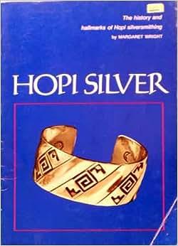 Hopi silver;: The history and hallmarks of Hopi