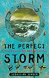 The Perfect Storm - A True Story Of Men Against The Sea