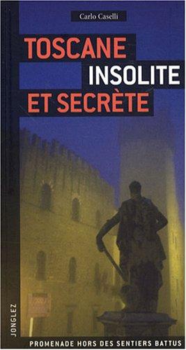 Toscane Insolite & Secrete