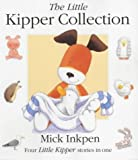 Mick Inkpen The Little Kipper Collection