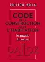 Code de la construction et de l'habitation 2014, commenté - 201e éd.