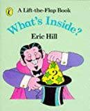 What's Inside?: A Lift-the-Flap Book (Spot books) (014054965X) by Hill, Eric