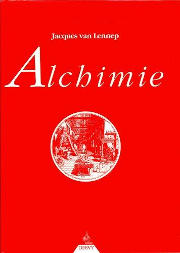 Alchimie : Contribution à l'histoire de l'art alchimique