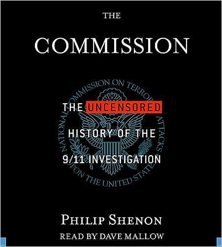 The Uncensored History of the 9/11 Investigation - Philip Shenon