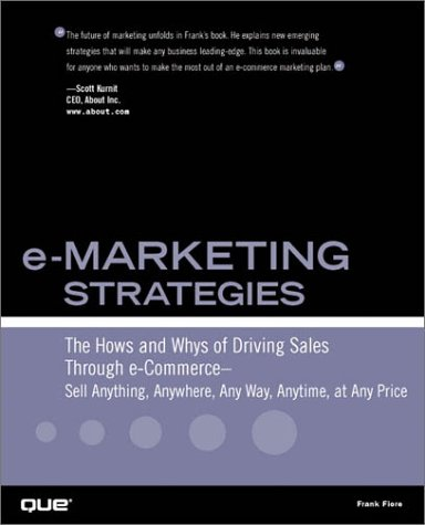 e-Marketing Strategies: The Hows and Whys of Driving Sales Through e-Commerce
