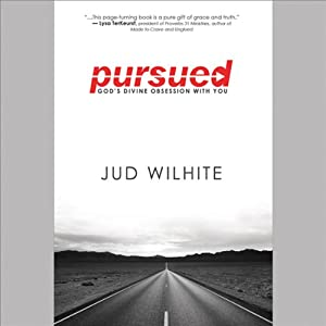 Pursued: God's Divine Obsession with You | [Jud Wilhite]