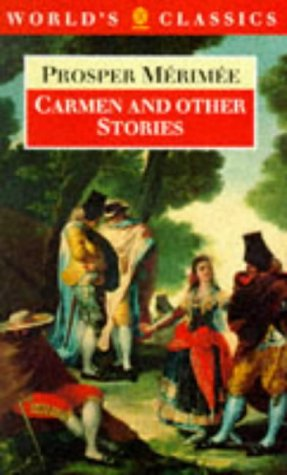Carmen and Other Stories (World's Classics), PROSPER MERIMEE